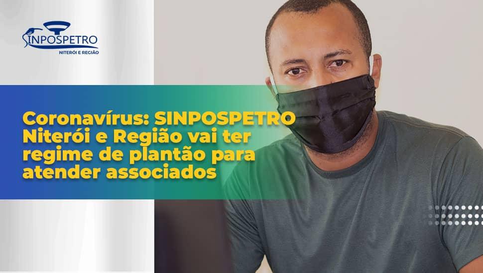 Coronavírus: SINPOSPETRO Niterói e Região vai ter regime de plantão para atender associados