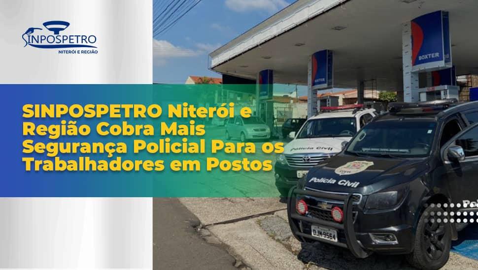 Sinpospetro_Niterói_e_Região_Cobra_Mais-Segurança-Policial-Para-os-Trabalhadores-em-Postos
