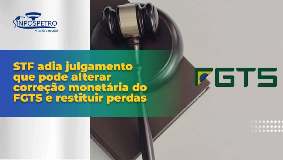 FGTS_Justiça_Adia_Jungamento_de_Coreeção_do_FGTS