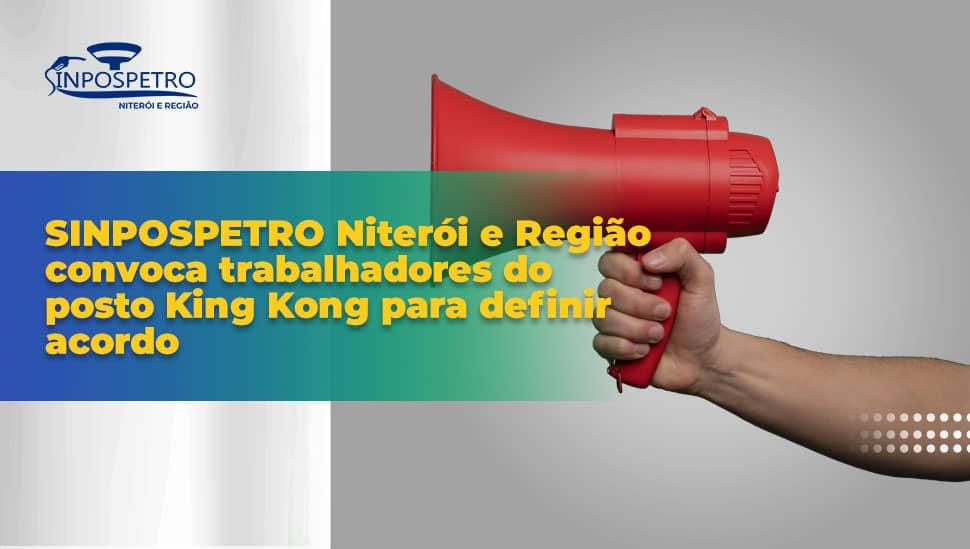 SINPOSPETRO-Niterói-e-Região-convoca-trabalhadores-do-posto-King-Kong-para-definir-acordo