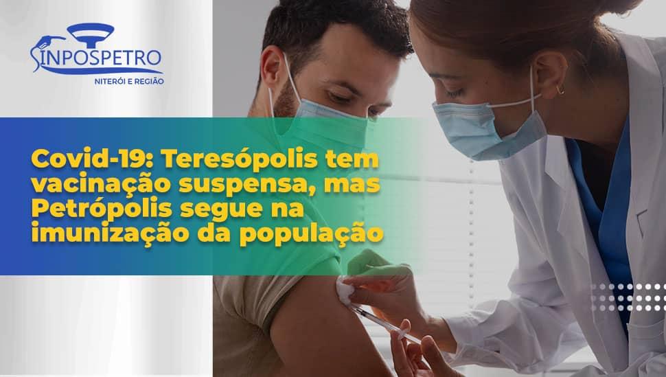 Teresópolis-tem-vacinação-suspensa-Sinpospetro-Niterói